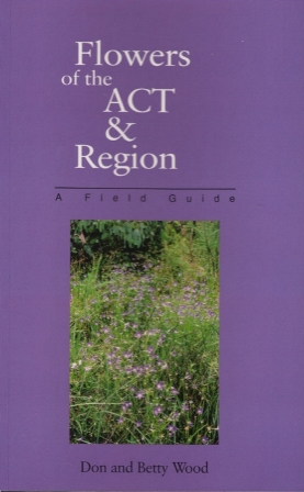 Flowers of the Australian Capital Territory and Region Book Cover