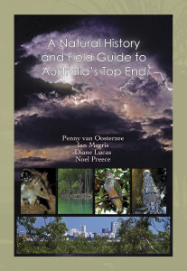 A Natural History and Field Guide to Australia's Top End Book Cover