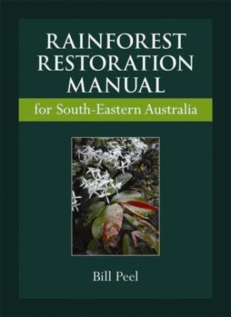 Rainforest Restoration Manual for South-eastern Australia Book Cover