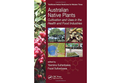 Australian Native Plants: Cultivation and Uses in the Health and Food Industries