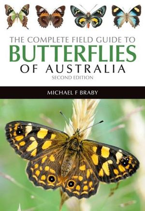 The Complete Field Guide to the Butterflies of Australia Book Cover